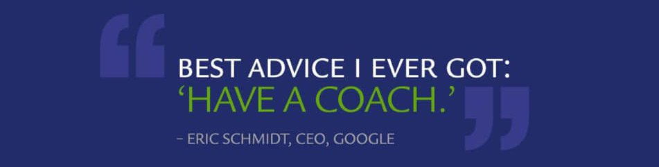 Have a Coach - Eric Schmidt, Google